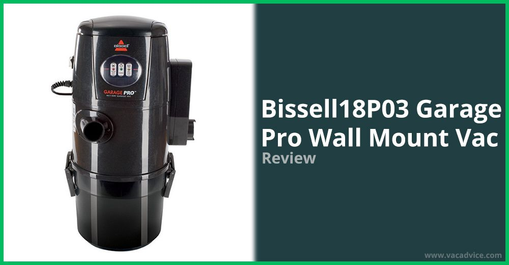 BISSELL 18P03 Garage Pro Wall Mount Vac Review
