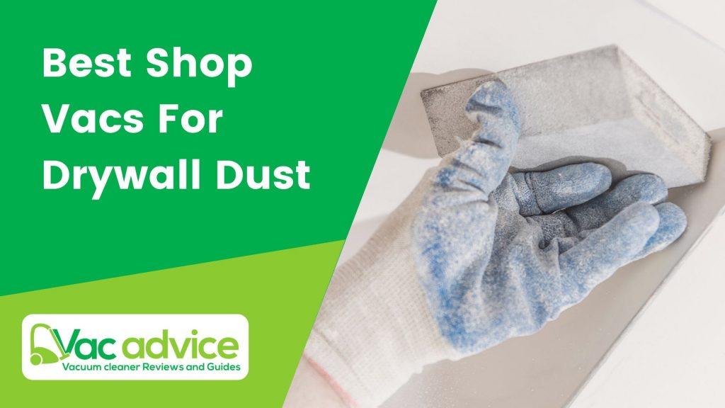 Best Shop Vacs For Drywall Dust