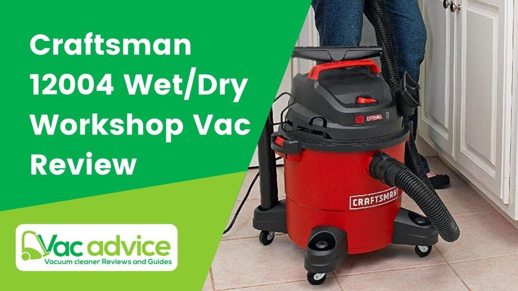Craftsman 12004 Wet/Dry Workshop Vac Review