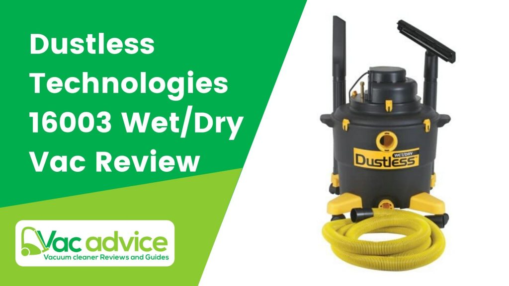 Dustless Technologies 16003 Wet Dry Vacuum Review