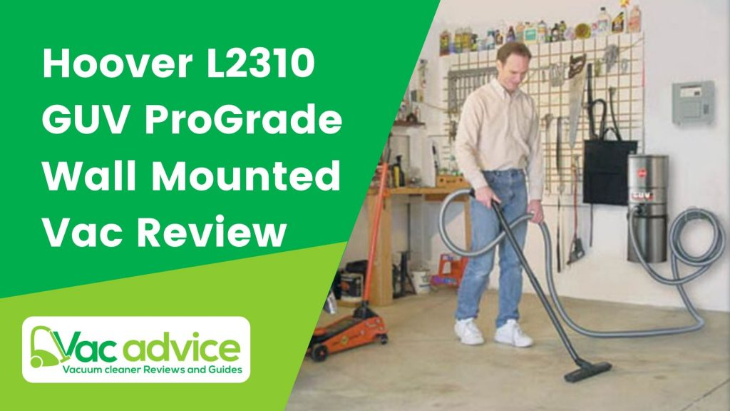 Hoover L2310 GUV ProGrade Garage Wall Mounted Vacuum Review