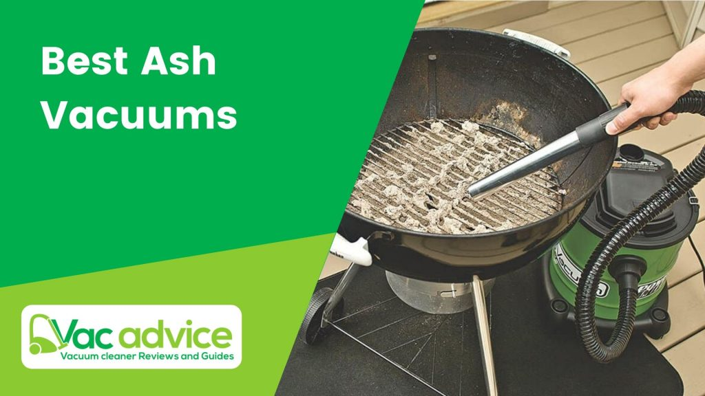 Best Ash Vacuums For Fireplace Soot and BBQ Grills