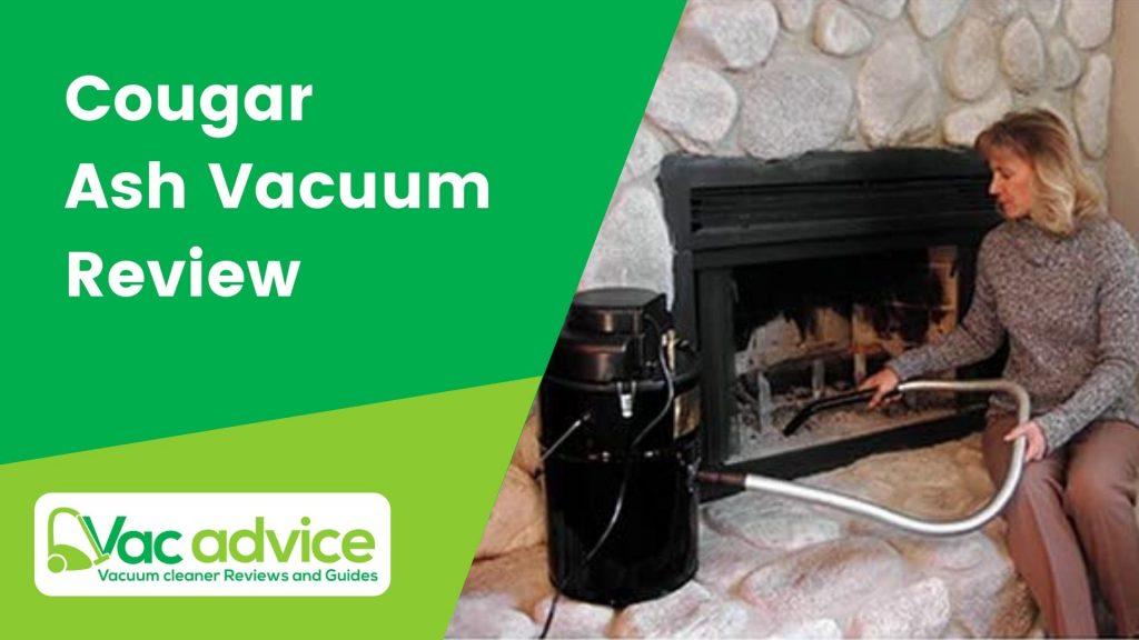 Cougar Ash Vacuum Review