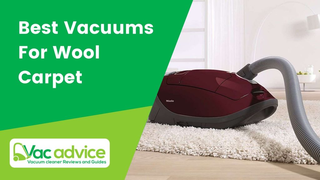 Best Vacuums For Wool Carpet
