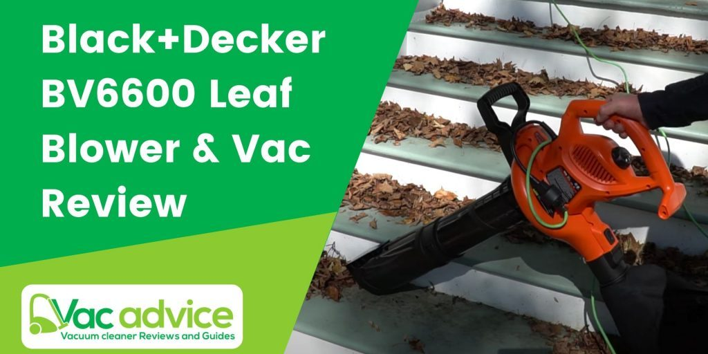 Black+Decker BV6600 3 In 1 Electric Leaf Blower And Vacuum Review